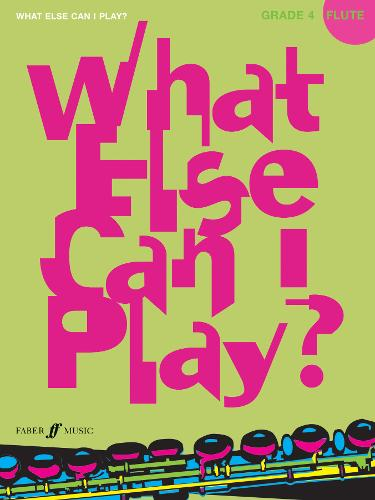 What Else Can I Play? Flute Grade 4 - What Else Can I Play? (Paperback)