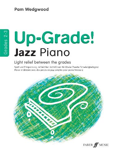 Up -grade Jazz! Piano Grades 2-3 - Up-Grade! (Paperback)
