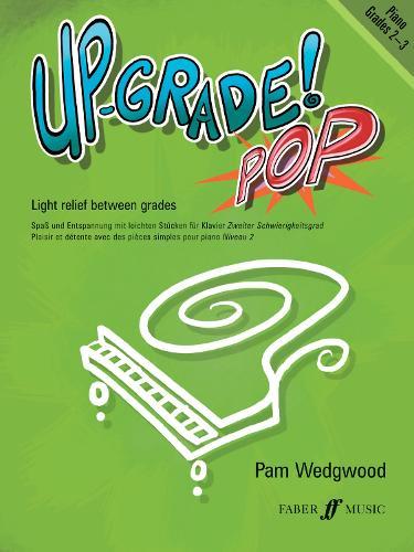 Piano: Grades 2-3: Piano Solo - Up-Grade Pop! (Paperback)