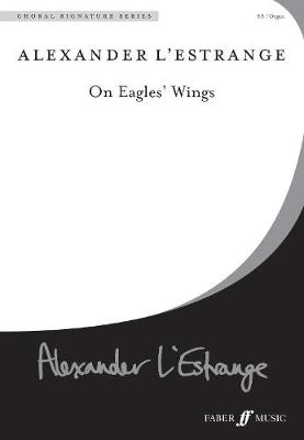 On Eagles' Wings - Choral Signature Series (Paperback)