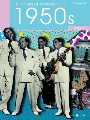 100 Years of Popular Music 1950s (Piano/Voice/Guitar): Volume 1 - 100 Years of Popular Music (Paperback)