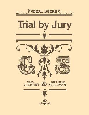 Trial By Jury: (Vocal Score) (Paperback)