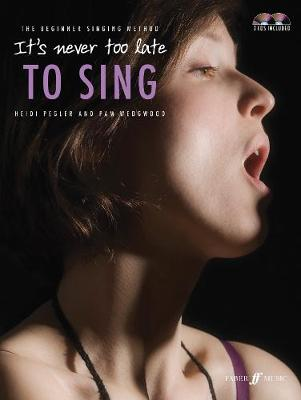 It's Never Too Late To Sing: Solo Voice - It's Never Too Late to Sing