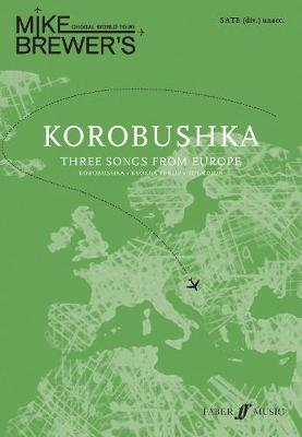 Mike Brewer's Choral World Tour: Korobushka: Three songs from Europe (Paperback)
