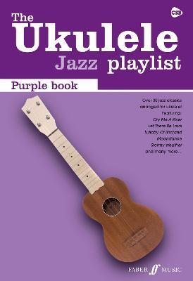 The Ukulele Jazz Playlist: Purple Book: (Ukulele Chord Songbook) (Paperback)