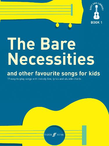 Bare Necessities and Other Favourite Songs for Kids: Melody/Lyrics/Chords - Easy Uke Library 1 (Paperback)