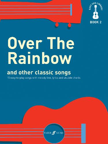 Over the Rainbow and Other Great Classic Songs: Melody/Lyrics/Chords - Easy Uke Library 2 (Paperback)