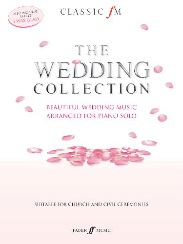 The Wedding Collection: Piano Solo - Classic FM (Paperback)