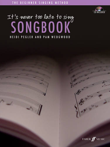 It's Never Too Late To Sing Songbook: Solo Voice