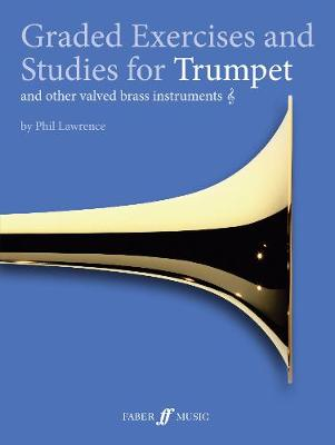 Graded Exercises and Studies for Trumpet and other valved brass instruments - Graded Studies (Paperback)