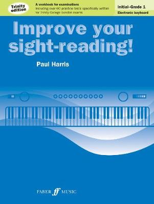 Improve your sight-reading! Trinity Edition Electronic Keyboard Initial - Grade 1 (Paperback)