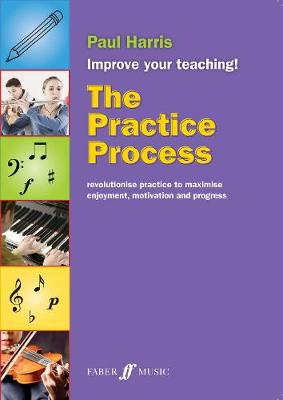 The Practice Process - Improve your teaching (Paperback)