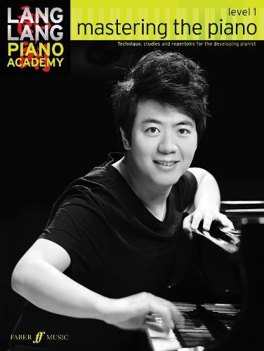 Lang Lang Piano Academy: mastering the piano level 1 - Lang Lang Piano Academy (Paperback)