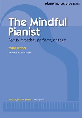 The Mindful Pianist (Piano Solo) - Piano Professional Series (Paperback)