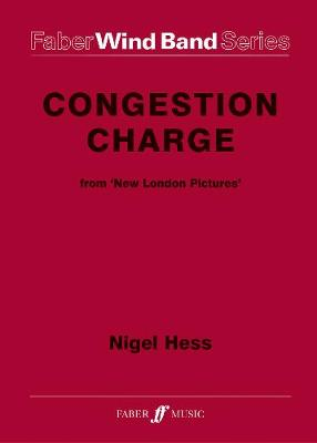 Congestion Charge - Faber Wind Band (Paperback)