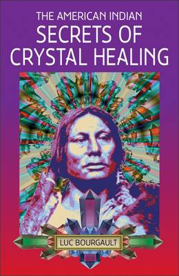 The American Indian Secrets of Crystal Healing (Paperback)