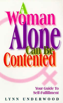A Woman Alone Contented: Your Guide to Self-fulfillment (Paperback)