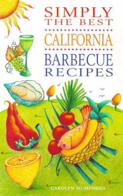 Simply the Best California Barbecue Recipes (Paperback)