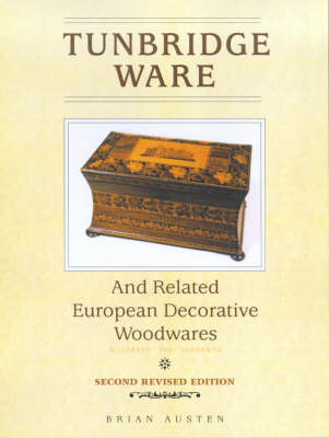 Tunbridge Ware and Related European Decorative Woodwares (Hardback)