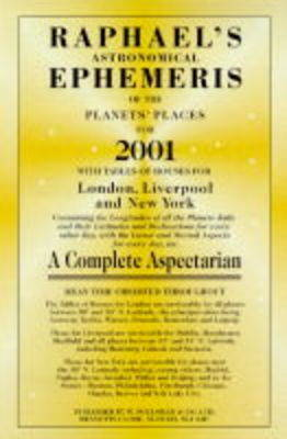 Raphael's Astronomical Ephemeris of the Planets 2001: With Tables of Houses for London, Liverpool and New York (Paperback)