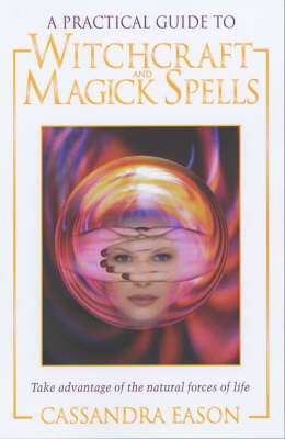 A Practical Guide to Witchcraft and Magick Spells (Paperback)