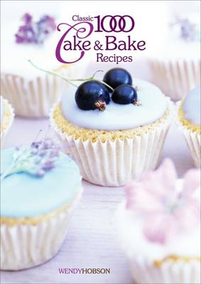 Classic 1000 Cake & Bake Recipes (Paperback)