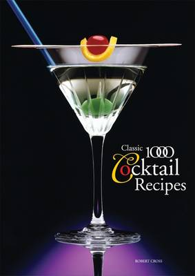 The Classic 1000 Cocktails (Paperback)
