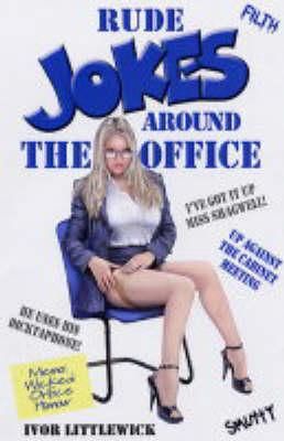 Rude Jokes Around the Office (Paperback)