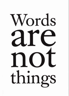 Words are Not Things (Paperback)