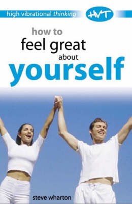 How to Feel Great About Yourself - High-vibrational Thinking S. (Paperback)