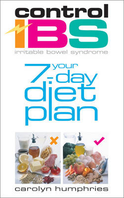 Control IBS: Your 7-day Diet Plan (Paperback)