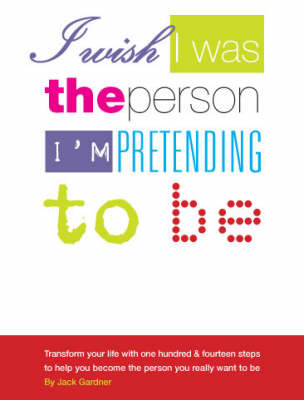 I Wish I Was the Person I'm Pretending to be (Paperback)