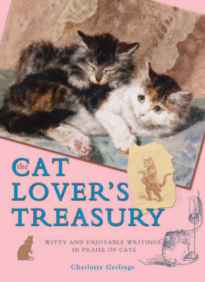 The Cat Lover's Treasury: Witty and Enjoyable Writings in Praise of Cats (Hardback)