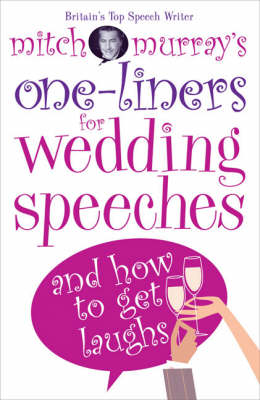 Mitch Murray's One-liners for Wedding Speeches: and How to Get Laughs (Paperback)