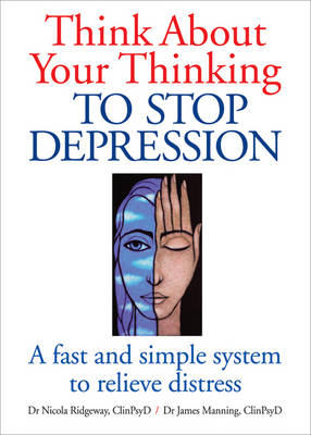 Think About Your Thinking: To Stop Depression (Hardback)