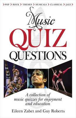 Music Quiz Questions: A Collection of Music Quizzes for Enjoyment and Education (Paperback)