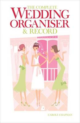 The Complete Wedding Organiser and Record (Paperback)