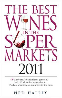 The Best Wines in the Supermarkets 2011: My Top Wines Selected for Character and Style (Paperback)