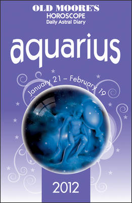 Old Moore's Horoscopes Aquarius 2012 (Paperback)