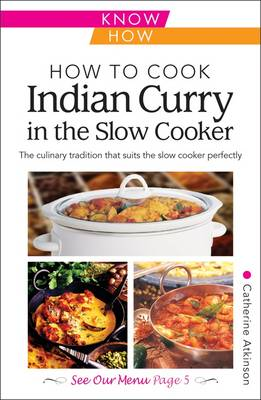 How to Cook Indian Curry in the Slow Cooker: Know How (Paperback)