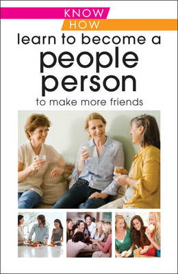 Learn to Become a People Person: Know How to Make More Friends (Paperback)
