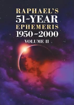 Raphael's 51-Year Ephemeris 1950 to 2000: 2 (Paperback)