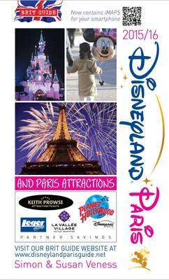 A Brit Guide to Disneyland Paris 2015/16: And Paris Attractions - Brit Guides (Paperback)
