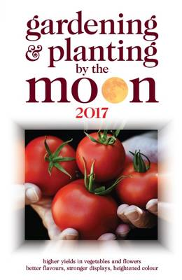 Gardening and Planting by the Moon 2017 (Paperback)