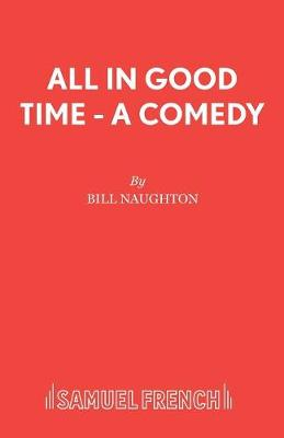 All in Good Time - Acting Edition S. (Paperback)