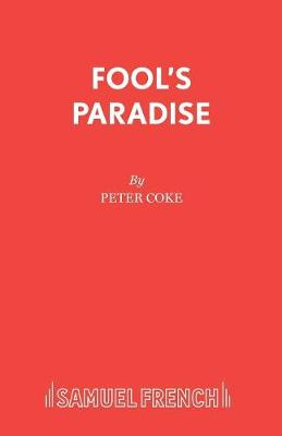 Fool's Paradise: Play - Acting Edition S. (Paperback)