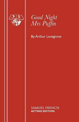 Good-night, Mrs. Puffin: Play - Acting Edition S. (Paperback)