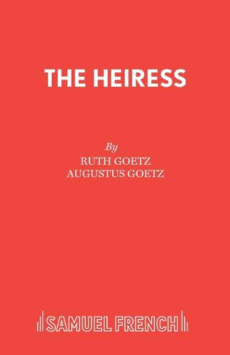 The Heiress - Acting Edition S. (Paperback)