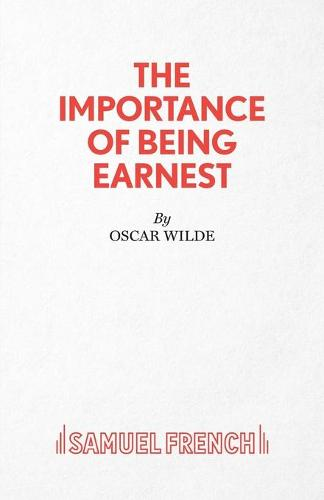 The Importance of Being Earnest: 3-act Version - Acting Edition S. (Paperback)