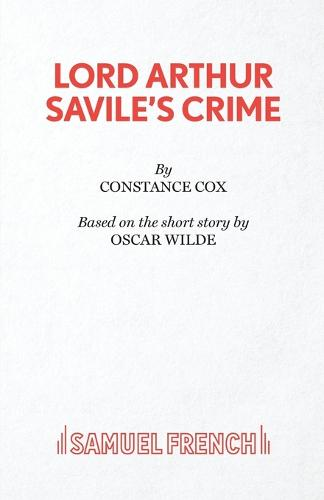 Lord Arthur Savile's Crime - Acting Edition S. (Paperback)